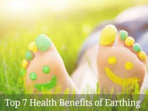 Top 7 Health Benefits of Earthing