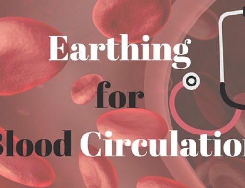 Earthing for Improved Blood Circulation & Blood Flow