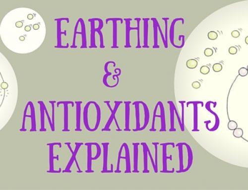 Earthing and Antioxidants Explained