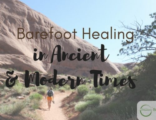 Barefoot Healing or Earthing in Ancient and Modern Times