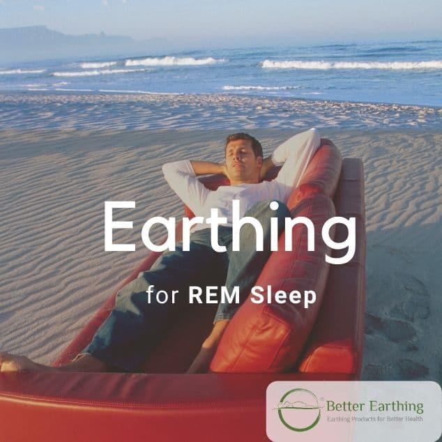 Rapid eye movement sleep and grounding